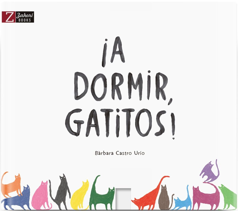 ¡a Dormir Gatitos! por Barbara Castro Urio