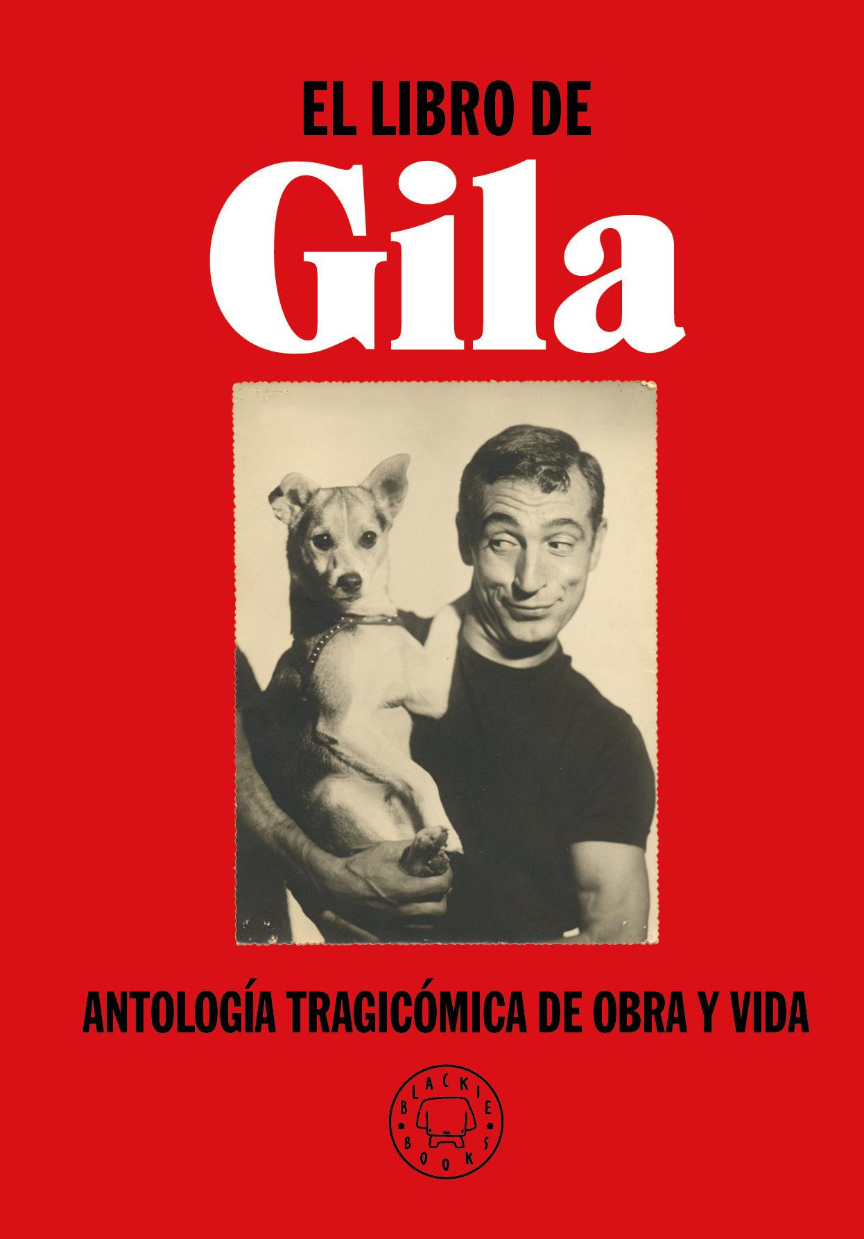 el libro de gila: antologia tragicomica de obra y vida-jorge de cascante-miguel gila-9788417552299