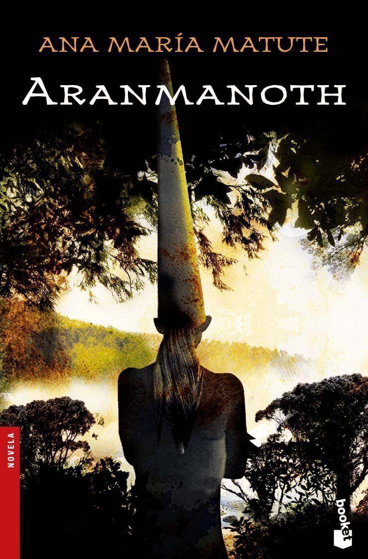 Aranmanoth por Ana Maria Matute