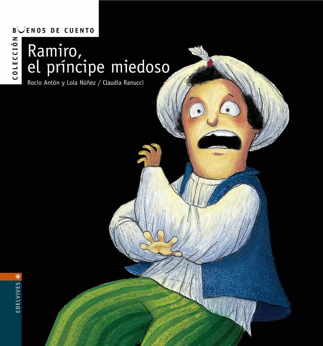 Ramiro, El Principe Miedoso por Rocio Anton;                                                                                    Lola Nuñez;                                                                                    Claudia Ranucci