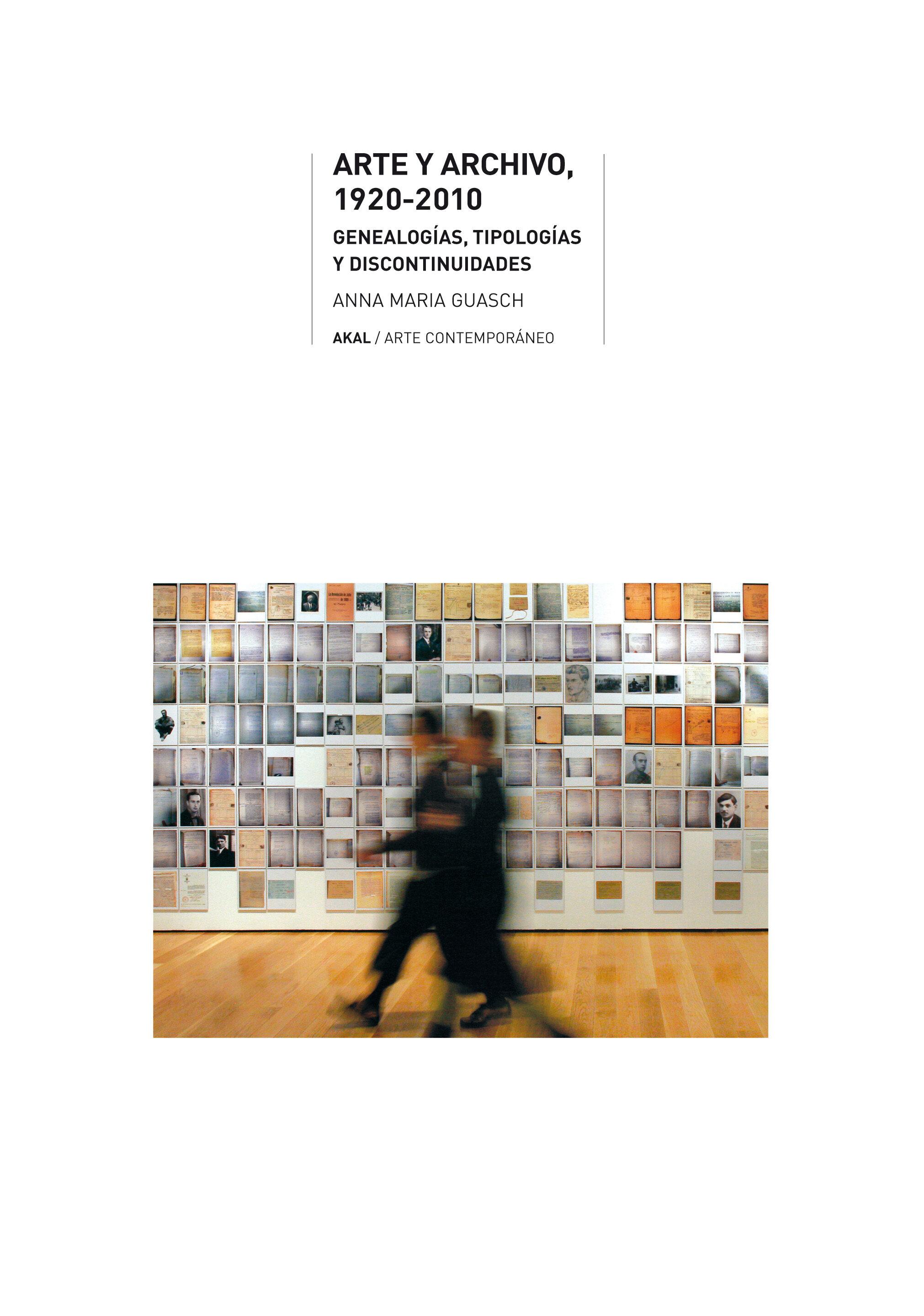 arte y archivo (1920-2010): genealogias, tipologias y discontinui dades-anna maria guash-9788446025399