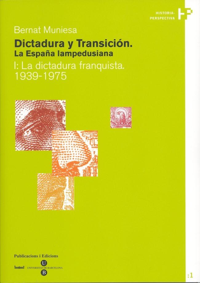 Dictadura Y Transicion. La España Iampedusiana (i): La Dictadura Franquista, 1939-1975 por Bernat Muniesa epub