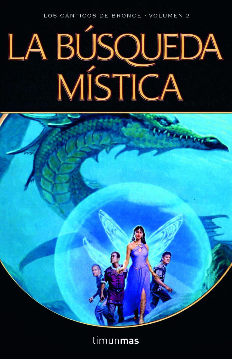 La Busqueda Mistica (fantasia Epica: Los Canticos De Bronce 2) por Tracy Hickman;                                                                                    Laura Hickman