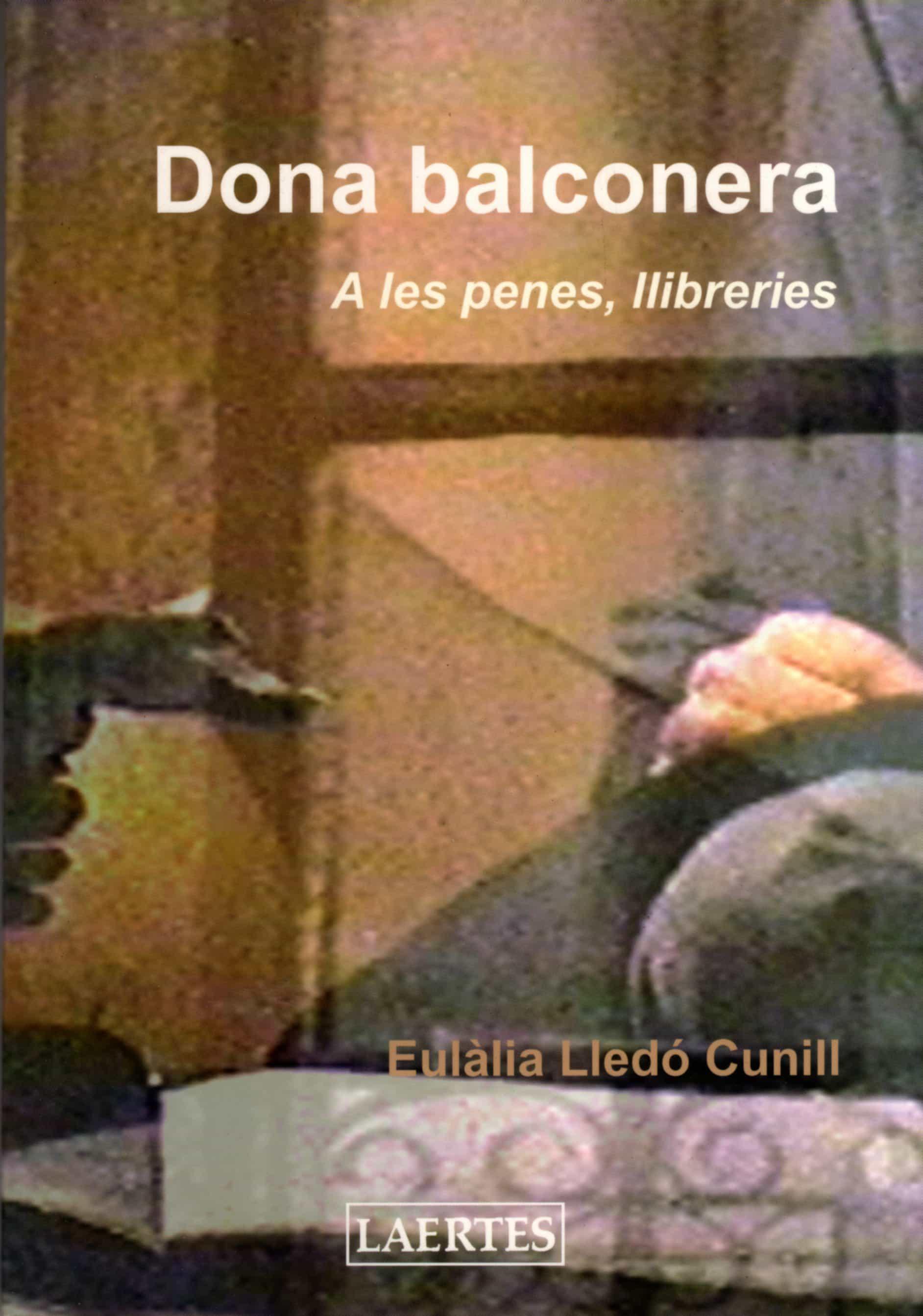 Dona Balconera: A Les Penes, Llibreries por Eulalia Lledo epub