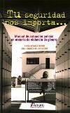 Tu Seguridad Nos Importa: Manual De Actuacion Policial En Materia De Violencia De Genero por Luisa Velasco Riego;                                                                                    Ana I. Benito De Los Mozos epub