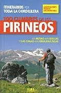 100 Cumbres De Los Pirineos. Las Rutas Mas Bellas Y Las Cimas Mas Emblematicas. Itinerarios Por Toda La Cordillera por Luis Alejos;                                                                                    Manel Figuera;                                                                                    David Atela