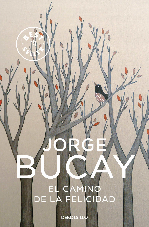 el camino de la felicidad-jorge bucay-9788483461099