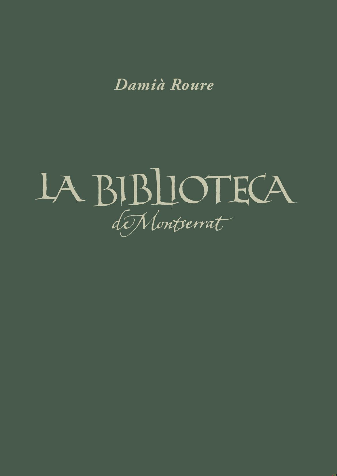 La Biblioteca De Montserrat: Un Espai De Cultura Al Llarg Dels Se Gles por Damia Roure epub