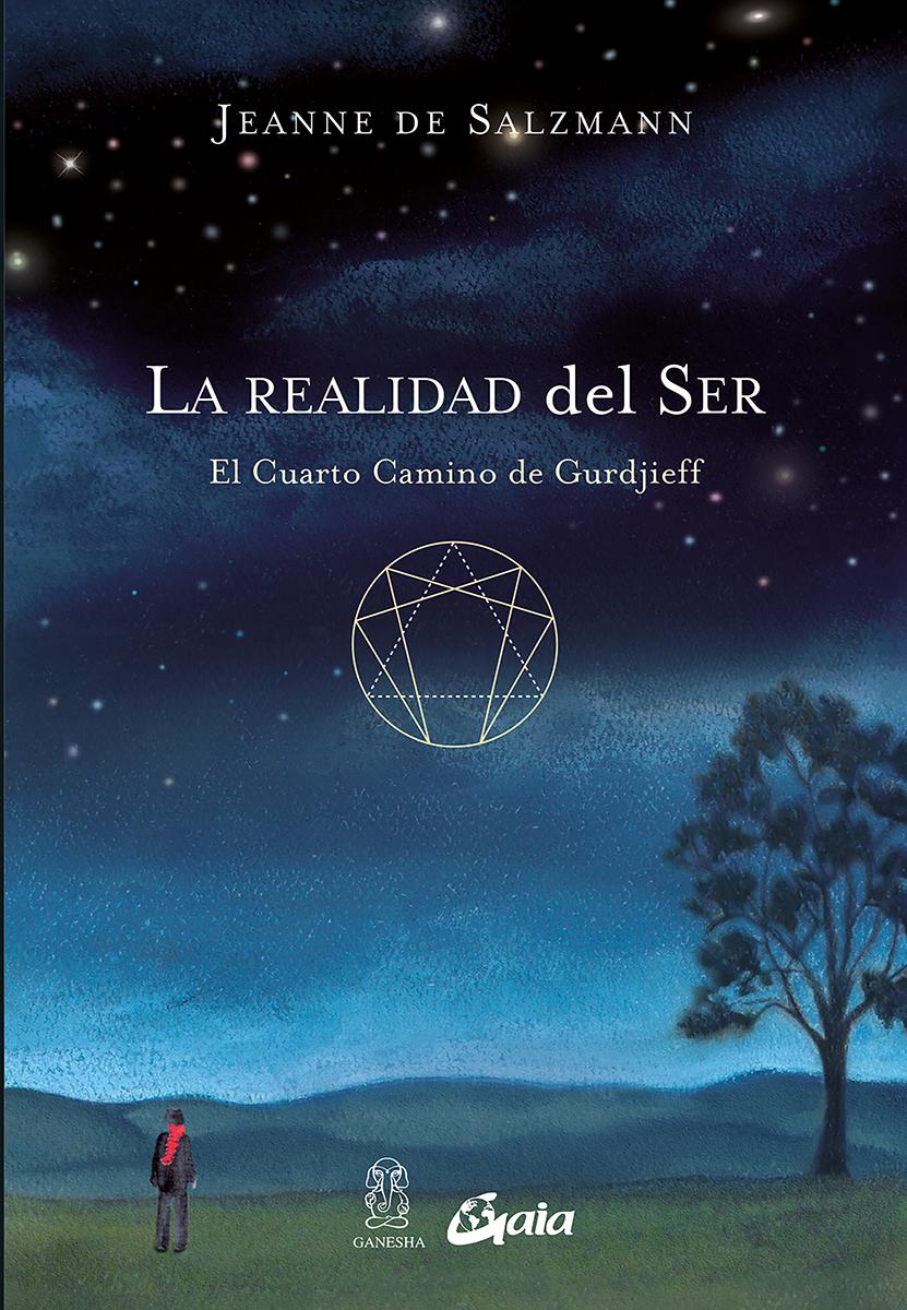 LA REALIDAD DEL SER: EL CUARTO CAMINO DE GURDJIEFF | JEANNE DE ...