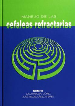 Manejo De Las Cefaleas Refractarias por Julio Pascual Gomez