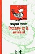 asesinato en la oscuridad (premio principe de asturias de las let ras 2008)-margaret atwood-9788489613799