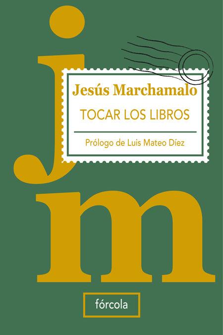 Resultado de imagen de TOCAR LOS LIBROS de Jesús Marchamalo