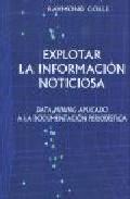 descargar EXPLOTAR LA INFORMACION NOTICIOSA: DATA MINING APLICADO A LA DOCU MENTACION PERIODISTICA pdf, ebook