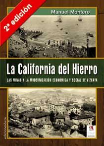 La California Del Hierro (2ª Ed.): Las Minas Y La Modernizacion E Conomica Y Social De Vizcaya por Manuel Montero Gratis