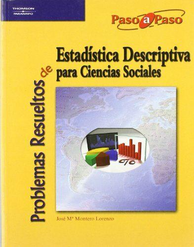 Problemas Resueltos De Estadistica Descriptiva Para Ciencias Soci Ales por Jose Maria Montero Lorenzo epub
