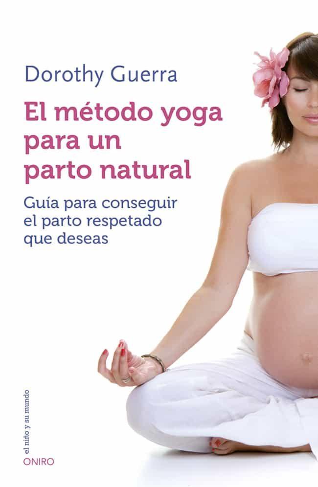 EL METODO YOGA PARA UN PARTO NATURAL | DOROTHY GUERRA | Comprar ...