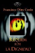 Requiem Por La Dignidad por Francisco Javier Gutierrez Ruiz