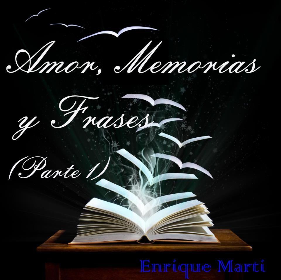 Amor Memorias Y Frases Ebook Enrique Alberto Marti Descargar