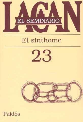 El Seminario (libro 23): El Sinthome por Jacques Lacan