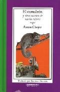 El Camaleon Y Otros Cuentos De Varios Colores por Anton Pavlovich Chejov epub
