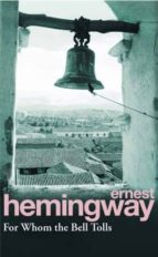 for whom the bell tolls ernest hemingway 9780099908609