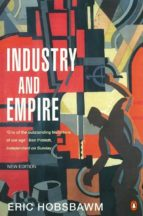 industry and empire (ebook)-eric j. hobsbawm-9780141926209