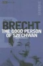 COLLECTED PLAYS (T. 6): THE GOOD PERSON OF SZECHWAN