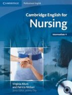 cambridge english for nursing (intermediate plus) student s book/audio cds (2) virginia allum patricia mcgarr 9780521715409