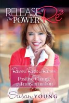 El libro de Release the power of re3 autor SUSAN C YOUNG PDF!