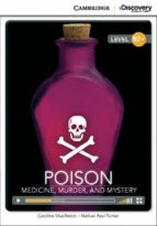 poison: medicine, murder, and mystery high intermediate book with online access-9781107622609
