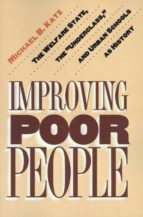 improving poor people (ebook)-michael b. katz-9781400821709