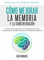 cómo mejorar la memoria y la concentración (ebook)-omar galíndez-9781476134109