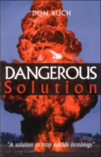 dangerous solution (ebook)-don ruch-9781483505909