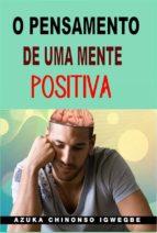 o pensamento de uma mente positiva (ebook) azuka chinonso igwegbe 9781507199909