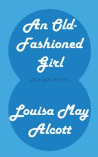 an old fashioned girl (ebook) louisa may alcott 9781537820309
