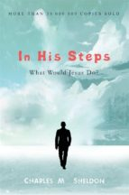 in his steps: what would jesus do? (ebook) 9781773350509