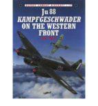 ju 88 kampfgeschwader on the western front-john weal-9781841760209