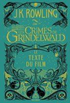 les animaux fantastiques vol 2, les crimes de grindelwald : le texte du film-j.k. rowling-9782075110709