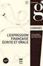 l´expression francaise ecrite et orale: corriges des exercices (claves)-christian abbadie-bernadette chovelon-9782706124709