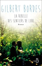la rebelle des sentiers de lure (ebook)-gilbert bordes-9782714454409