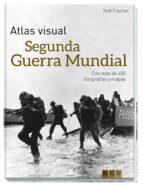 atlas visual   segunda guerra mundial rolf fischer 9783869417509
