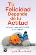 tu felicidad depende de tu actitud (ebook)-cynthia leppaniemi-9786070717109