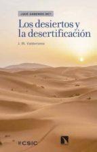 los desiertos y la desertificación (ebook)-j. m. valderrama-9788400101909