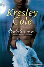 sed de amor (los inmortales de la oscuridad 1)-kresley cole-9788408003809