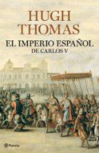 el imperio español de carlos v hugh thomas 9788408094609