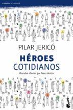 heroes cotidianos: descubre el valor que llevas dentro pilar jerico 9788408104209