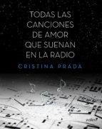 todas las canciones de amor que suenan en la radio (ebook)-cristina prada-9788408134909