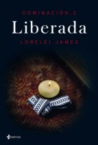 liberada (dominacion 2) lorelei james 9788408144809