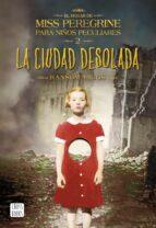 la ciudad desolada (el hogar de miss peregrine para niños peculia res 2)-ransom riggs-9788408149309