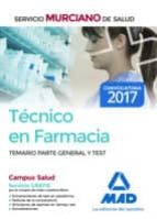 TECNICO EN FARMACIA DEL SERVICIO MURCIANO DE SALUD: TEMARIO PARTE GENERAL Y TEST